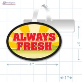 Always Fresh Merchandising Oval Shelf Dangler - Copyright - A1PKG.com - 16837