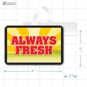 Always Fresh  Merchandising Rectangle Shelf Dangler - Copyright - A1PKG.com - 16842